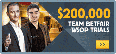 Team Betfair $200K WSOP Trials