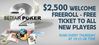 $2,500 Welcome Freeroll Betfair poker promotion.